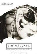 Sin Mascara: Exponiendo El Asalto Cultural Sexual SPA-SIN MASCARA [ Jim Anderson ]