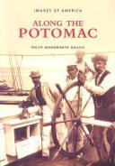 Along the Potomac ALONG THE POTOMAC (Images of America (Arcadia Publishing)) [ Philip Woodworth Ogilvie ]