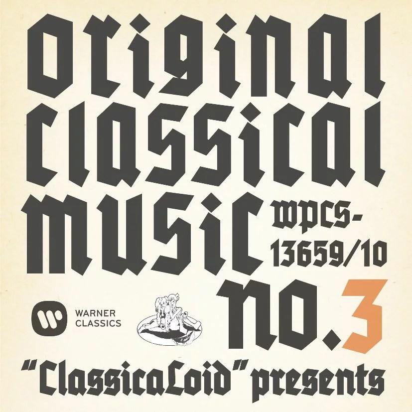 """""""ClassicaLoid"""" presents ORIGINAL CLASSIC"""