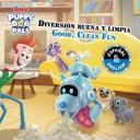Good, Clean Fun/Buena, Limpia Divertida (English-Spanish) (Disney Puppy Dog Pals) GOOD CLEAN FUN/BUENA LIMPIA DI (Disney Bili..