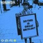 ザ・ホロウェイズ / ソー・ディス・イズ・グレイト・ブリテン?(通常価格盤) [CD]