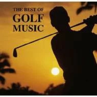 THE BEST OF GOLF MUSIC 【CD】