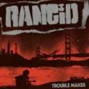 Rancid ランシド / Trouble Maker (アナログレコード / 7インチシングル付) 【LP】