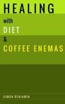 Healing with Diet & Coffee Enemas【電子書籍】[ Simon Benjamin ]