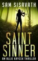 Saint/Sinner: An Allie Krycek Thriller【電子書籍】[ Sam Sisavath ]