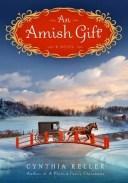 An Amish GiftA Novel【電子書籍】[ Cynthia Keller ]