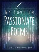 My Love In Passionate Poems【電子書籍】[ Mundy Jim ]