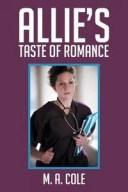 Allie'S Taste of Romance【電子書籍】[ M. A. Cole ]