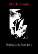 The Prince And The Pauper, Part 4【電子書籍】[ Mark Twain ]