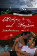 Mistletoe and Mayhem【電子書籍】[ Allie Standifer ]