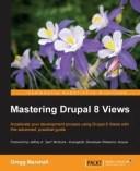 Mastering Drupal 8 Views【電子書籍】[ Gregg Marshall ]