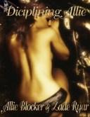 Discipling Allie【電子書籍】[ Zade Ryar ]