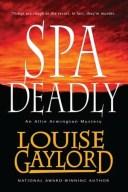 Spa Deadly, an Allie Armington Mystery【電子書籍】[ Louise Gaylord ]