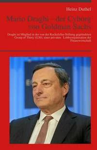 Mario Draghi - der Cyborg von Goldman Sachs