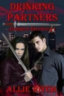Drinking PartnersVampire Territory, #1【電子書籍】[ Allie Ritch ]