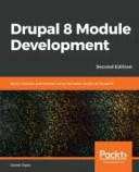 Drupal 8 Module DevelopmentBuild modules and themes using the latest version of Drupal 8, 2nd Edition【電子書籍】[ Daniel Sipo..