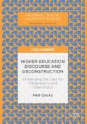 Higher Education Discourse and DeconstructionChallenging the Case for Transparency and Objecthood【電子書籍】[ Neil Cocks ]