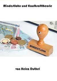 Mindestlohn Kaufkrafttheorie von Heinz Duthel