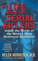My Life Among the Serial KillersInside the Minds of the World's Most Notorious Murderers【電子書籍】[ Harold Goldberg ]