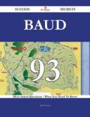 Baud 93 Success Secrets - 93 Most Asked Questions On Baud - What You Need To Know【電子書籍】[ Jack Everett ]