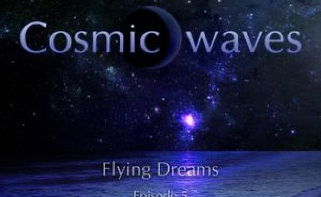 Cosmic Waves Flying Dreams 5 09 06 2010 By Cosmic Waves Mixcloud