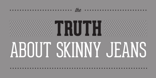Today In Horrible Infographics: The Truth About Skinny Jeans