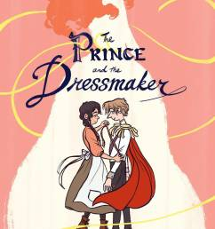 the prince and the dressmaker is a genderqueer fairy tale for all ages [ 960 x 1360 Pixel ]