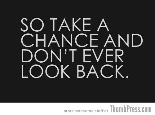 Never Look Back Inspiring Words: Your Required Dose of Motivation to Get You Through (25 Pics)