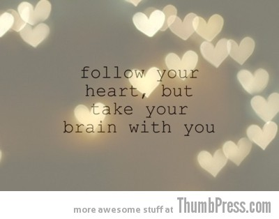 Follow your heart A Healthy Dosage of Motivation to Get You Through the Day