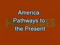 America: Pathways to the Present PowerPoint Presentation