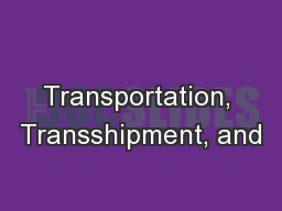 Transportation, Transshipment, and PowerPoint Presentation