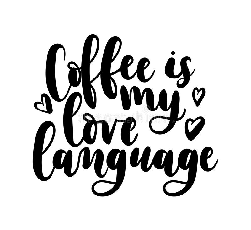 Download Coffee Is My Love Language Vector Illustration. Stock ...