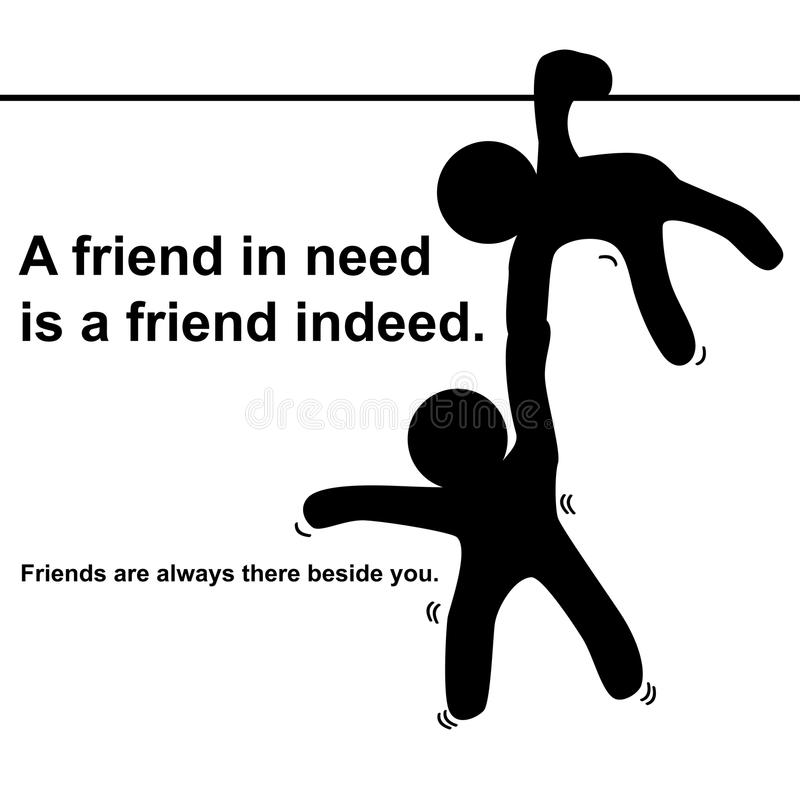 English Proverb : A Friend In Need Is A Friend Indeed