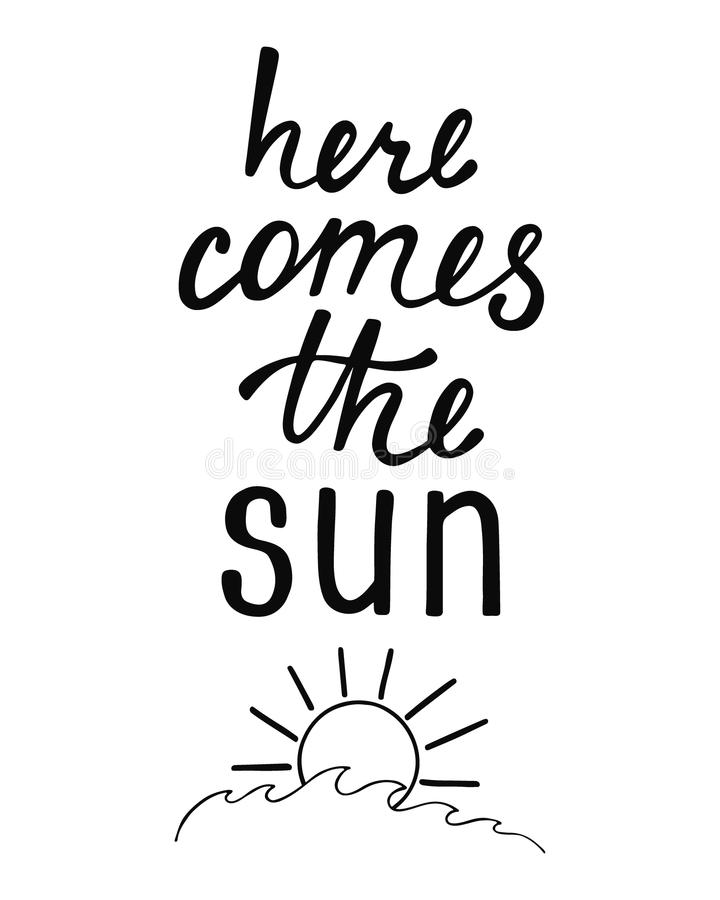 Here Comes The Sun. Inspirational Quote About Summer