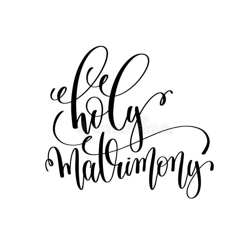 Holy Matrimony Black And White Hand Lettering Script Stock