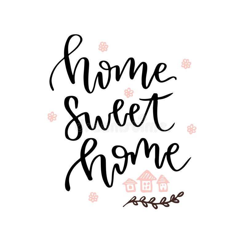 Home Sweet Home. Vector Hand Drawn Lettering Card. Vector