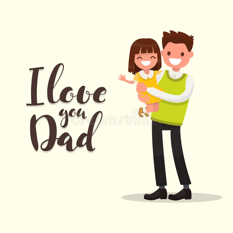 Download Inscription I LOVE YOU DAD. Father With Daughter. Vector ...