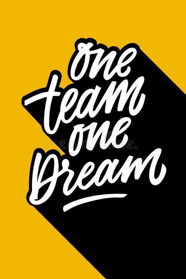 One Team One Dream Motivational Phrase. Hand Written Quote. Brush Lettering. White Letters On Yellow Background. Team Stock Vector - Illustration ...