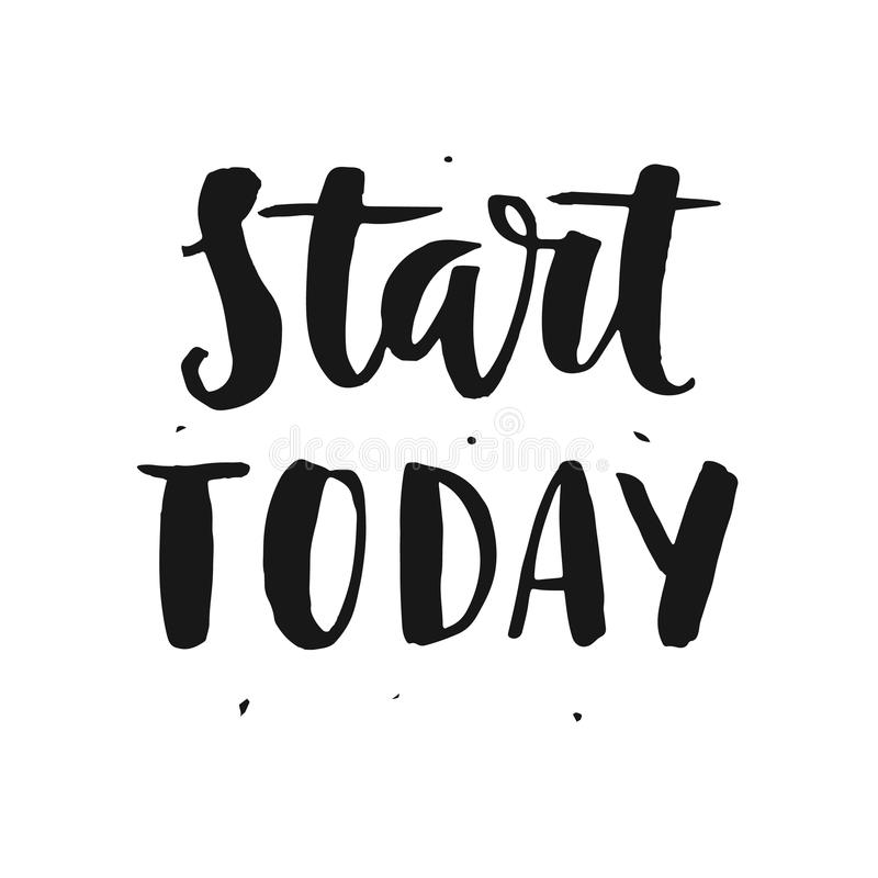 Start Today. Motivational Hand Written Lettering Quote In