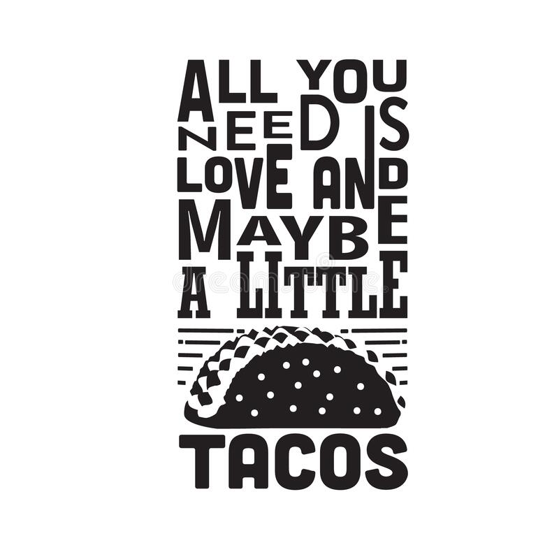 Download Tacos Quote Good For Cricut. All You Need Is Love And ...