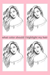 what color hair dye should i use should i dye or highlight