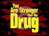 You are stronger than any drug in English