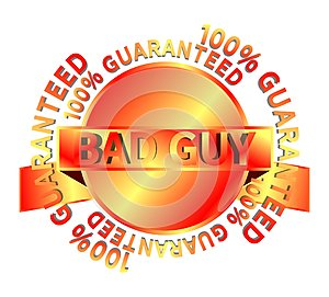Label with words Bad guy 100 guaranteed, colors, isolated