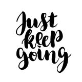 Just Keep Going Determination Persistence WInning Attitude
