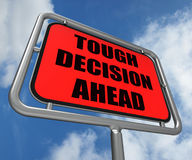 Tough Decision Ahead Sign Means Uncertainty Royalty Free Stock Photo