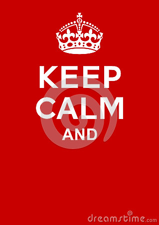 Create Your Own Quote Wallpaper Keep Calm Poster Royalty Free Stock Photography Image