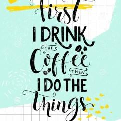 Kitchen Art Prints Wall Rack 首先我喝咖啡 然后我做事咖啡行情印刷品 咖啡馆海报 厨房墙壁艺术装饰 厨房墙壁艺术装饰传染媒介说
