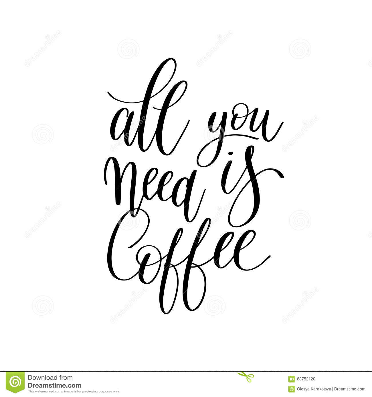 All You Need Is Coffee Black And White Hand Written Stock