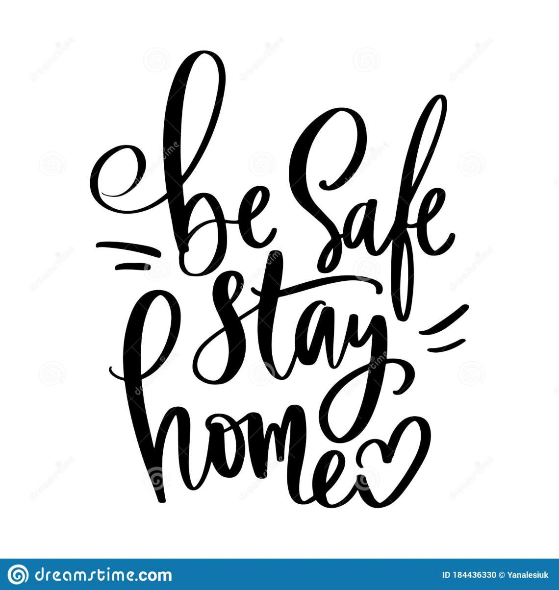Download Be Safe, Stay Home Vector Motivation Calligraphic Quote ...