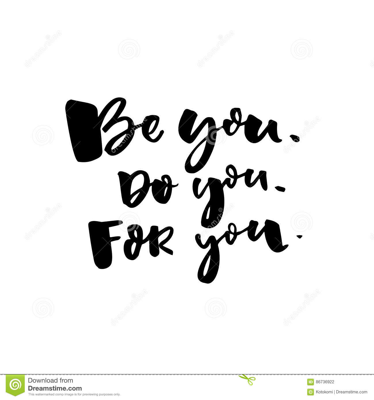 Be You, Do You, For You. Motivational Quote About Self